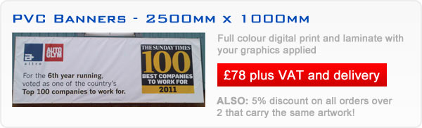 PVC Banners - 2500mm x 1000mm - Contact us for more information on offers